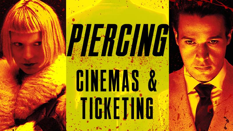 PIERCING-CINEMATICKETS